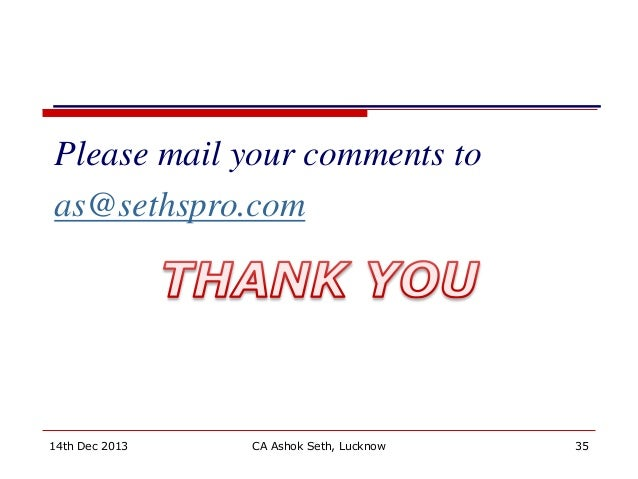 Please mail your comments to as@sethspro.com 35CA Ashok Seth, Lucknow14th Dec 2013