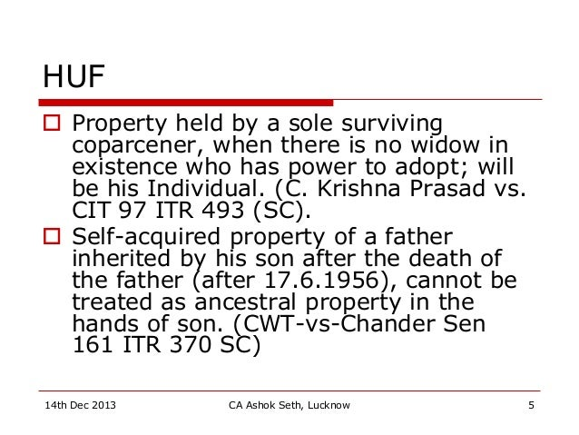 HUF  Property held by a sole surviving coparcener, when there is no widow in existence who has power to adopt; will be hi...