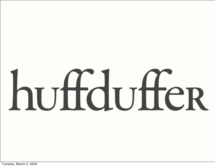hUffdUffeR Tuesday, March 3, 2009