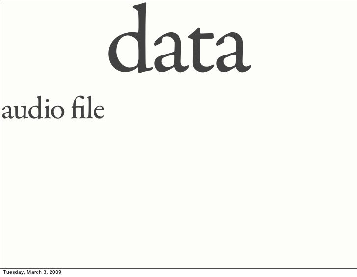 data audio le    Tuesday, March 3, 2009