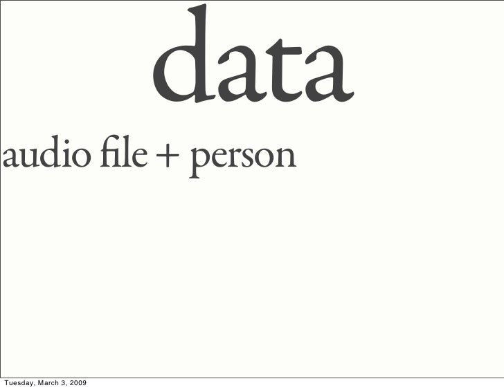 data audio le + person    Tuesday, March 3, 2009