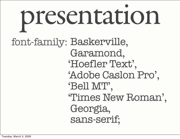 presentation        font-family: Baskerville,                     Garamond,                    'Hoefler Text',            ...