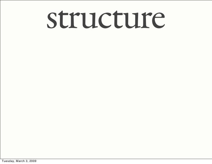 structure   Tuesday, March 3, 2009