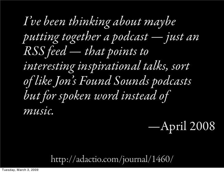 I've been thinking about maybe             putting together a podcast — just an             RSS feed — that points to     ...