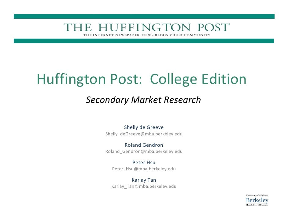 Huffington Post: College Edition        Secondary Market Research                    Shelly de Greeve            Shelly_de...
