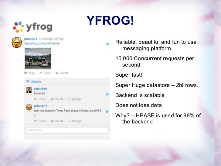 YFROG! <ul><li>Reliable, beautiful and fun to use messaging platform.