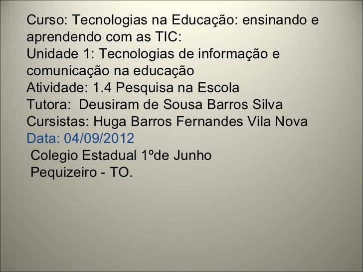 Curso: Tecnologias na Educação: ensinando eaprendendo com as TIC:Unidade 1: Tecnologias de informação ecomunicação na educ...