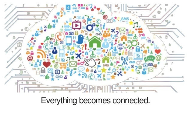Everything becomes connected.