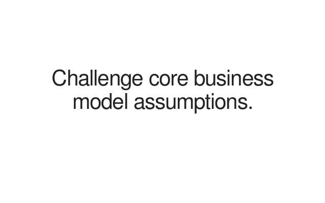 Assess how context creates value.