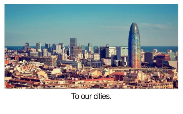 To our cities.