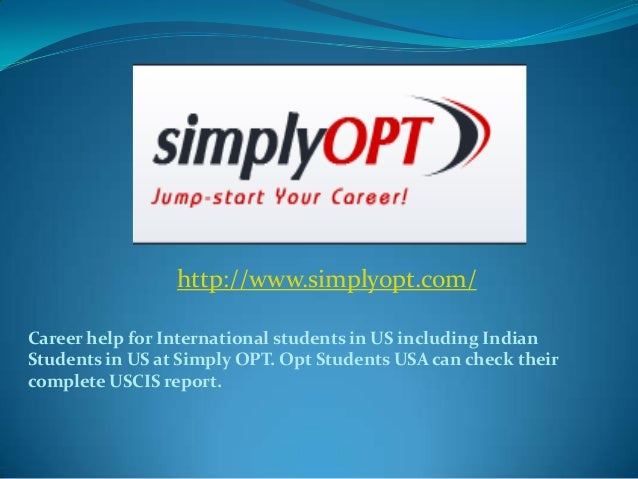 http://www.simplyopt.com/ Career help for International students in US including Indian Students in US at Simply OPT. Opt ...