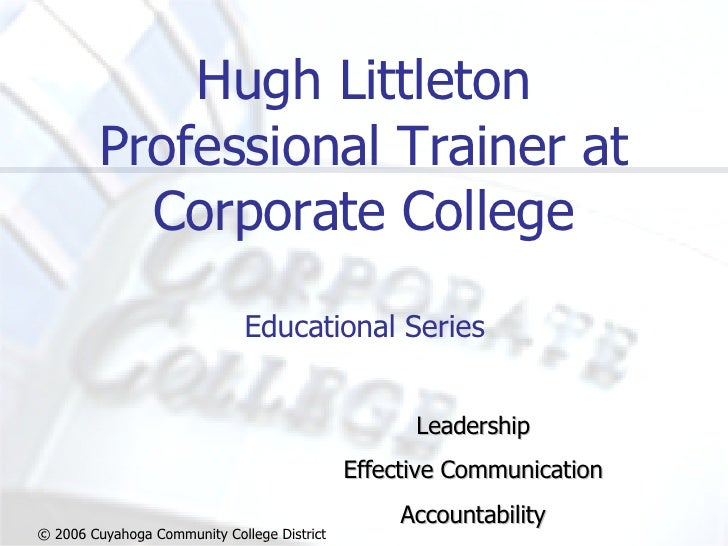 Hugh Littleton Professional Trainer at Corporate College Educational Series Leadership Effective Communication Accountabil...