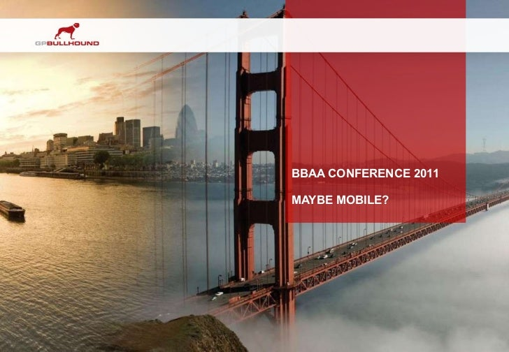 BBAA CONFERENCE 2011 MAYBE MOBILE?