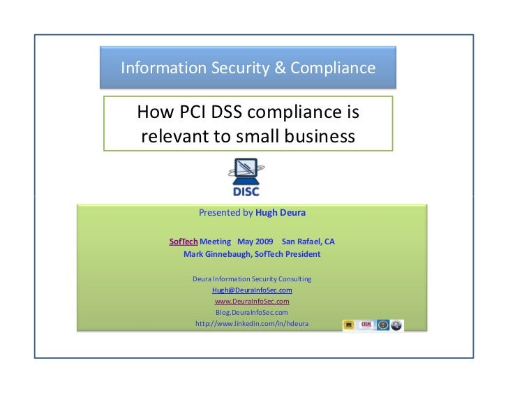 Information Security & Compliance    How PCI DSS compliance is   relevant to small business               Presented by Hug...