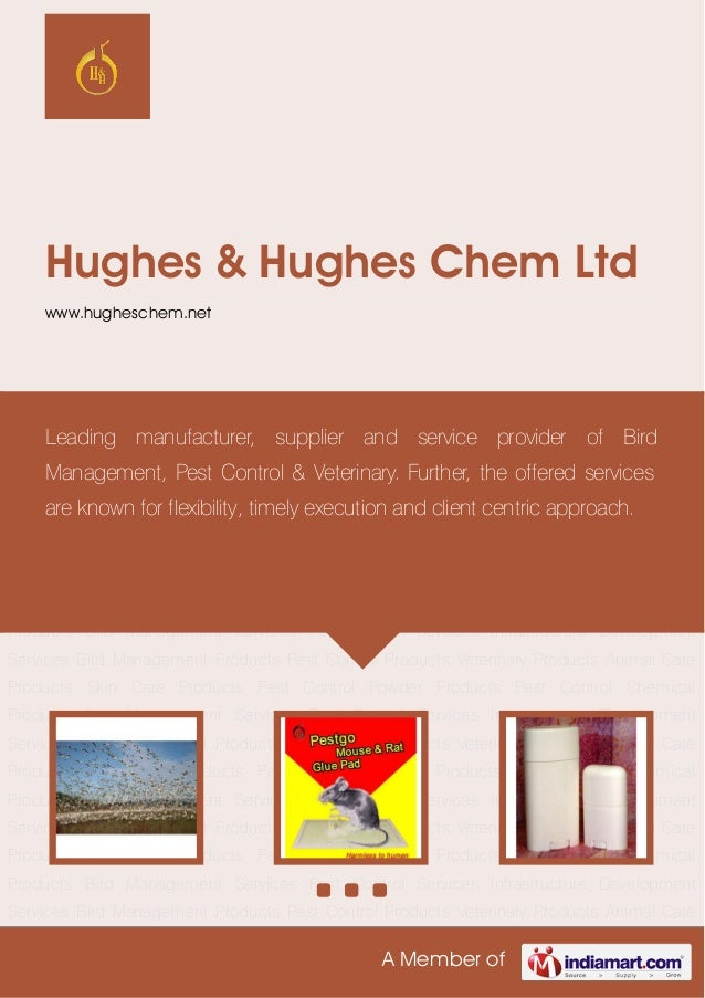 A Member ofHughes & Hughes Chem Ltdwww.hugheschem.netBird Management Products Pest Control Products Veterinary Products An...
