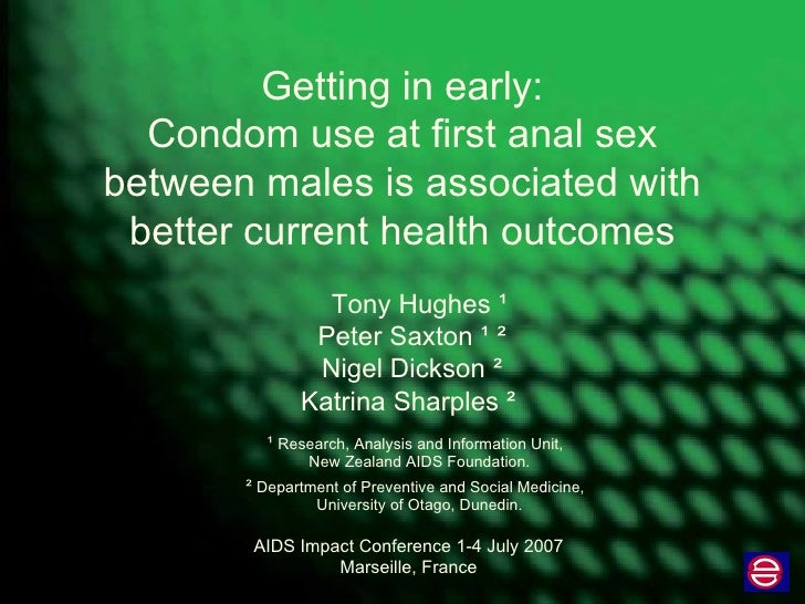 Getting in early: Condom use at first anal sex between males is associated with better current health outcomes Tony Hughes...