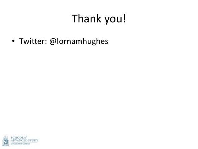 Thank you! • Twitter: @lornamhughes