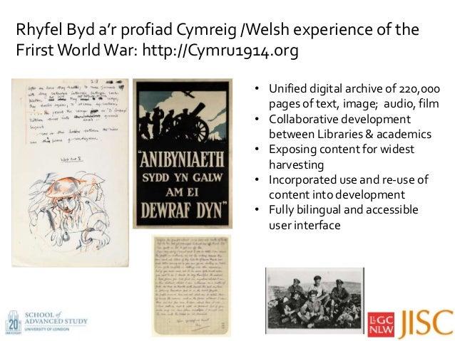 Rhyfel Byd a'r profiad Cymreig /Welsh experience of the Frirst World War: http://Cymru1914.org • Unified digital archive o...