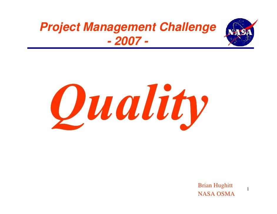 Project Management Challenge           - 2007 -                         Brian Hughitt   1                         NASA OSMA