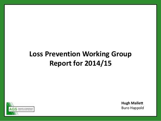 Loss Prevention Working Group Report for 2014/15 Hugh Mallett Buro Happold