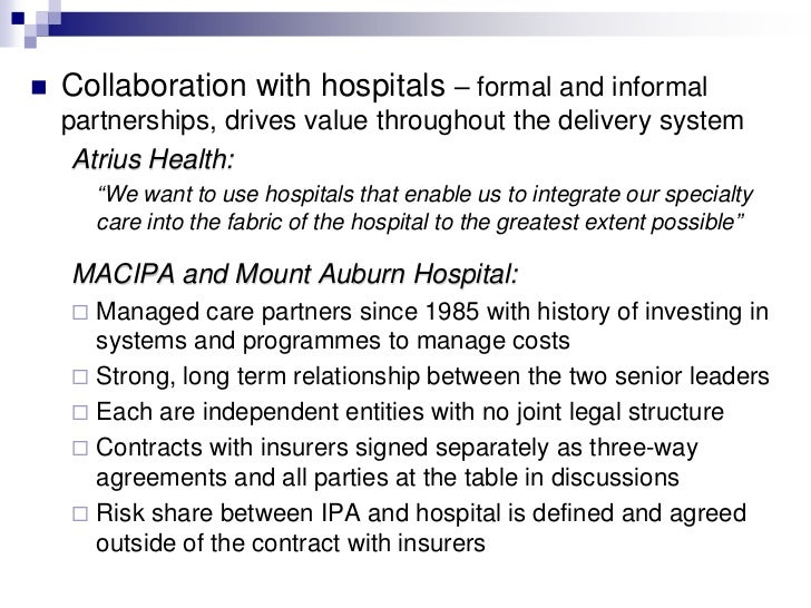   Collaboration with hospitals – formal and informal    partnerships, drives value throughout the delivery system     At...