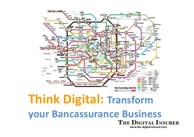 Think Digital: Transformyour Bancassurance Business                    www.the-digital-insurer.com