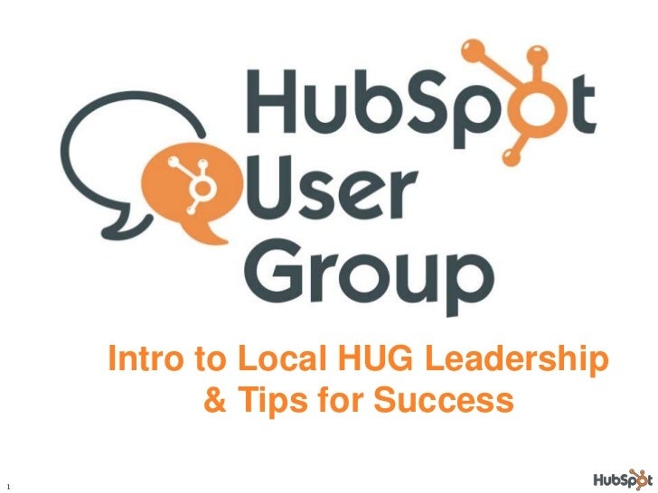 1<br />Intro to Local HUG Leadership & Tips for Success<br />