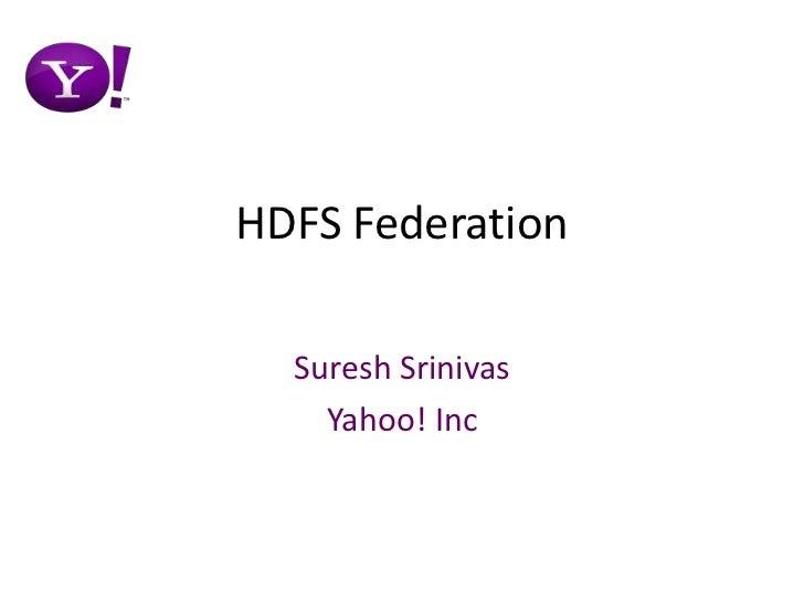HDFS Federation<br />Suresh Srinivas<br />Yahoo! Inc<br />