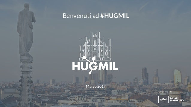 #hugmil organizzato da Benvenuti ad #HUGMIL Marzo 2017