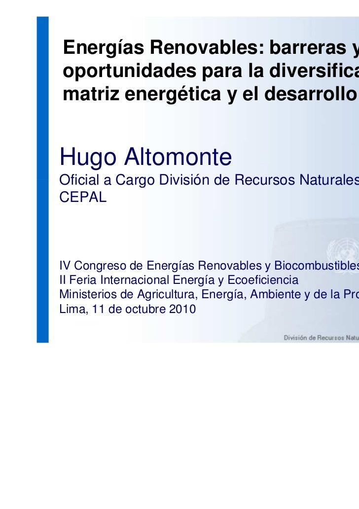 Energías Renovables: barreras yoportunidades para la diversificación de lamatriz energética y el desarrollo rural.Hugo Alt...