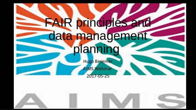 FAIR principles and data management planning Hugo Besemer AIMS Webinar 2017-05-25