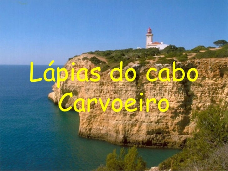 Lápias do cabo Carvoeiro