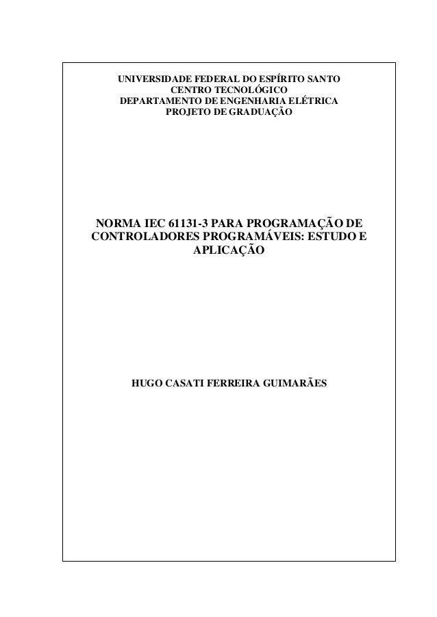 UNIVERSIDADE FEDERAL DO ESPÍRITO SANTO CENTRO TECNOLÓGICO DEPARTAMENTO DE ENGENHARIA ELÉTRICA PROJETO DE GRADUAÇÃO NORMA I...