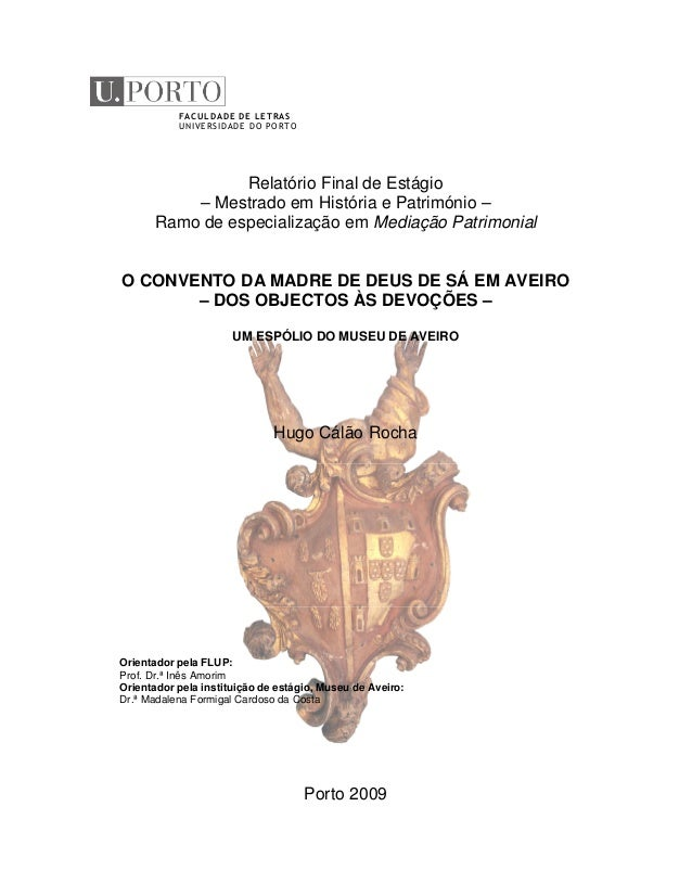 (a) (b)  FACULDADE DE LETRAS UNIVERSIDADE DO PORTO  Relatório Final de Estágio – Mestrado em História e Património – Ramo ...