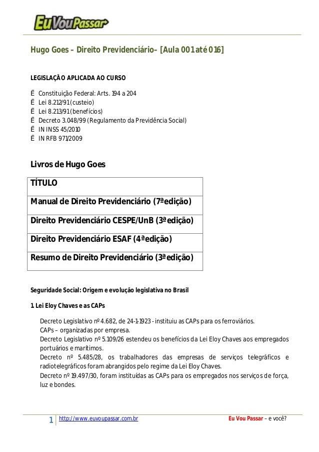 1 http://www.euvoupassar.com.br Eu Vou Passar – e você? Hugo Goes – Direito Previdenciário– [Aula 001 até 016] LEGISLAÇÃO ...