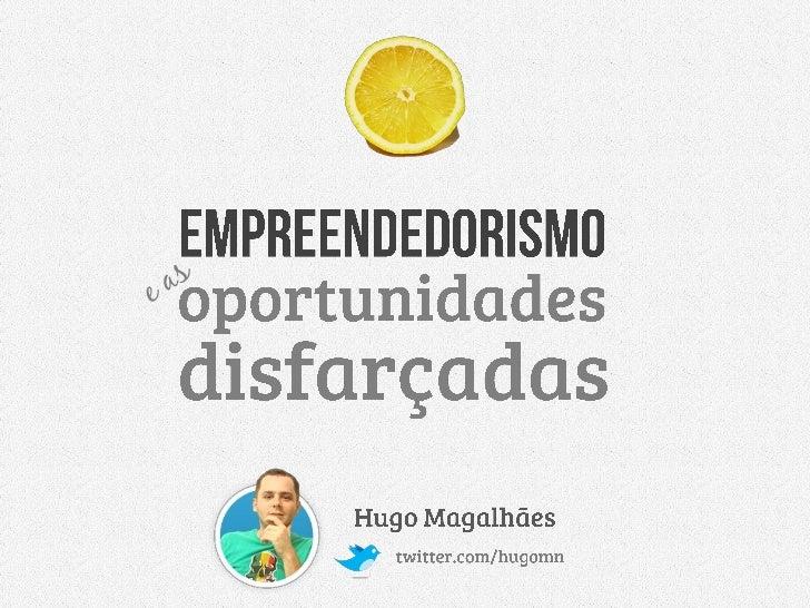 Empreendedorismo e as Oportunidades Disfarçadas