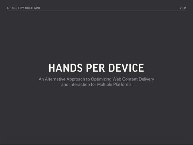 Hands Per Device (HPD)