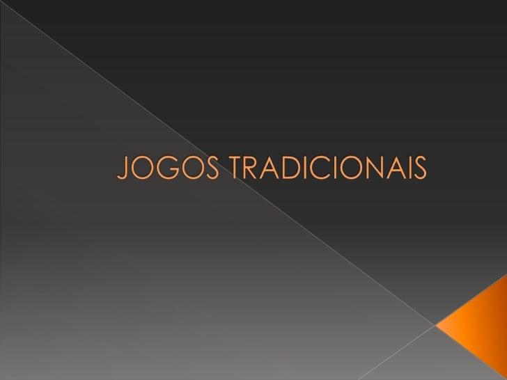JOGOS TRADICIONAIS<br />