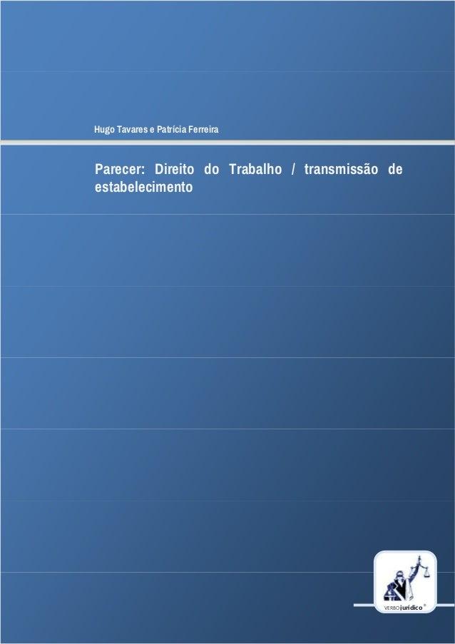 VERBOjurídico ® Hugo Tavares e Patrícia Ferreira Parecer: Direito do Trabalho / transmissão de estabelecimento