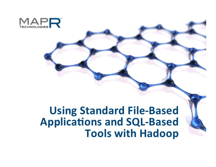 Using Standard File-‐Based                        Applica4ons and SQL-‐Based                                ...