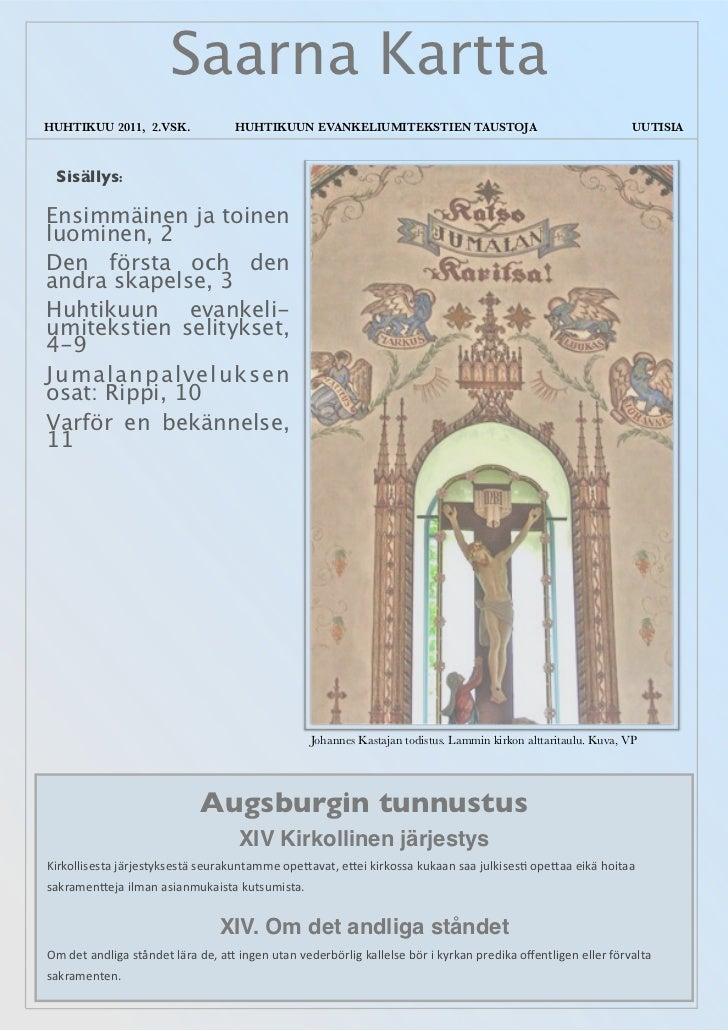 Saarna KarttaHUHTIKUU 2011, 2.VSK.             HUHTIKUUN EVANKELIUMITEKSTIEN TAUSTOJA                                   ...