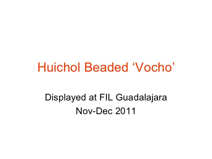 Huichol Beaded 'Vocho' Displayed at FIL Guadalajara Nov-Dec 2011