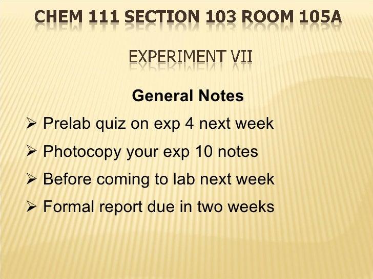 <ul><li>General Notes </li></ul><ul><li>Prelab quiz on exp 4 next week </li></ul><ul><li>Photocopy your exp 10 notes </li>...
