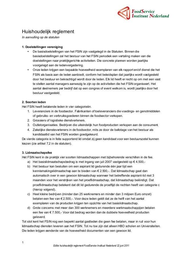 1Editie huishoudelijk reglement FoodService Instituut Nederland 22 juni 2011Huishoudelijk reglementIn aanvulling op de sta...