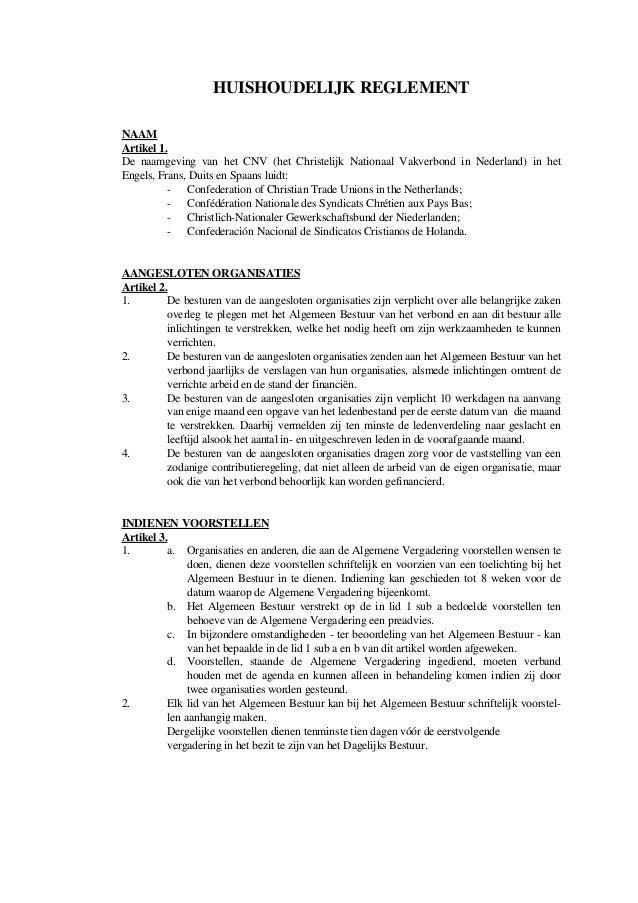 HUISHOUDELIJK REGLEMENT NAAM Artikel 1. De naamgeving van het CNV (het Christelijk Nationaal Vakverbond in Nederland) in h...