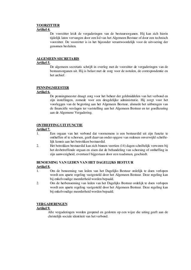 VOORZITTER Artikel 4. De voorzitter leidt de vergaderingen van de bestuursorganen. Hij kan zich hierin tijdelijk laten ver...