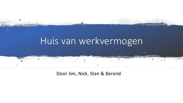 Huis van werkvermogen Door Jim, Nick, Stan & Berend