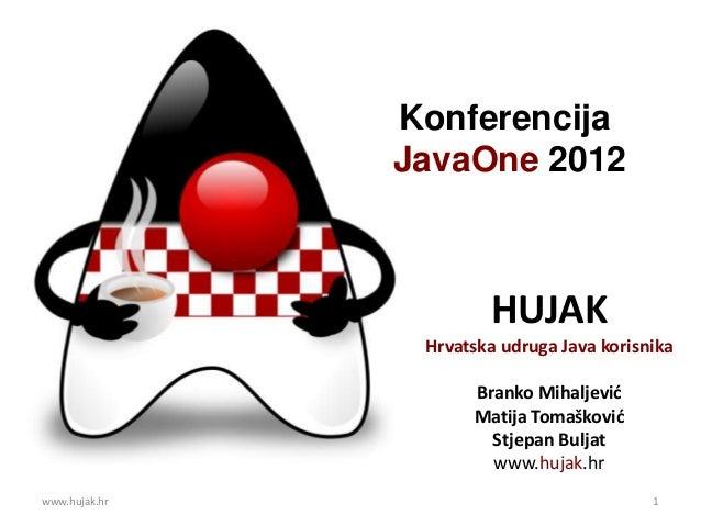 Konferencija               JavaOne 2012                       HUJAK                Hrvatska udruga Java korisnika         ...