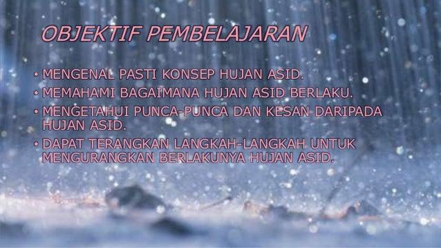 hujan asid Hujan asid hasrinna ,ainun ,farhana, farrahin ,fiza ,tina ,erina.