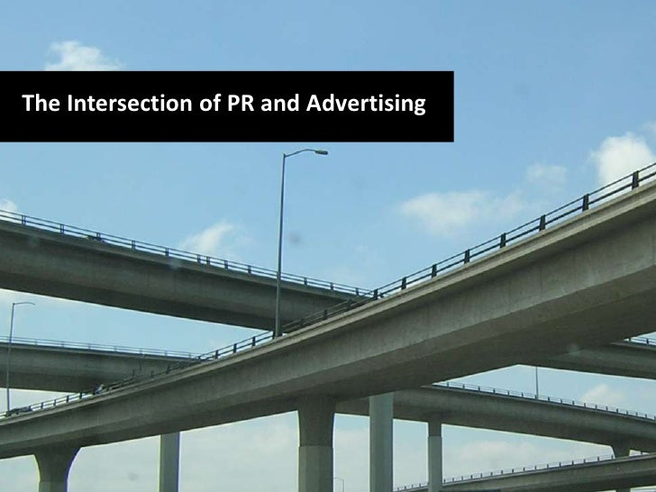 The Intersection of PR and Advertising<br />